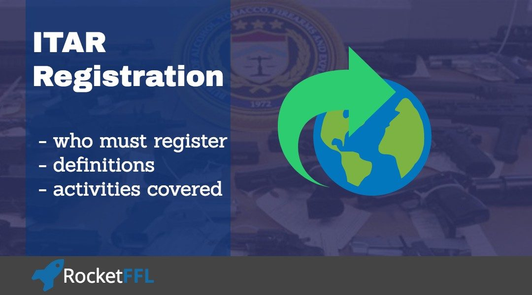 ITAR Registration for Manufacturer and Gunsmith FFLs