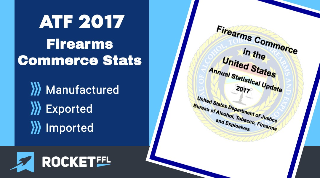 ATF 2017 Firearm Stats - Commerce