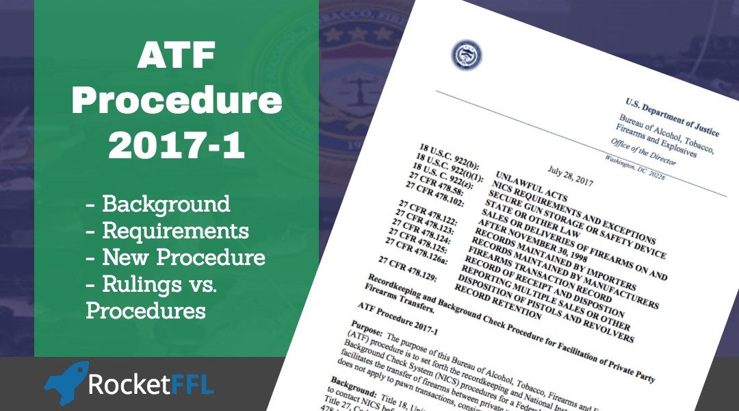 ATF Procedure 2017-1 – Private Firearm Transfers Through FFLs