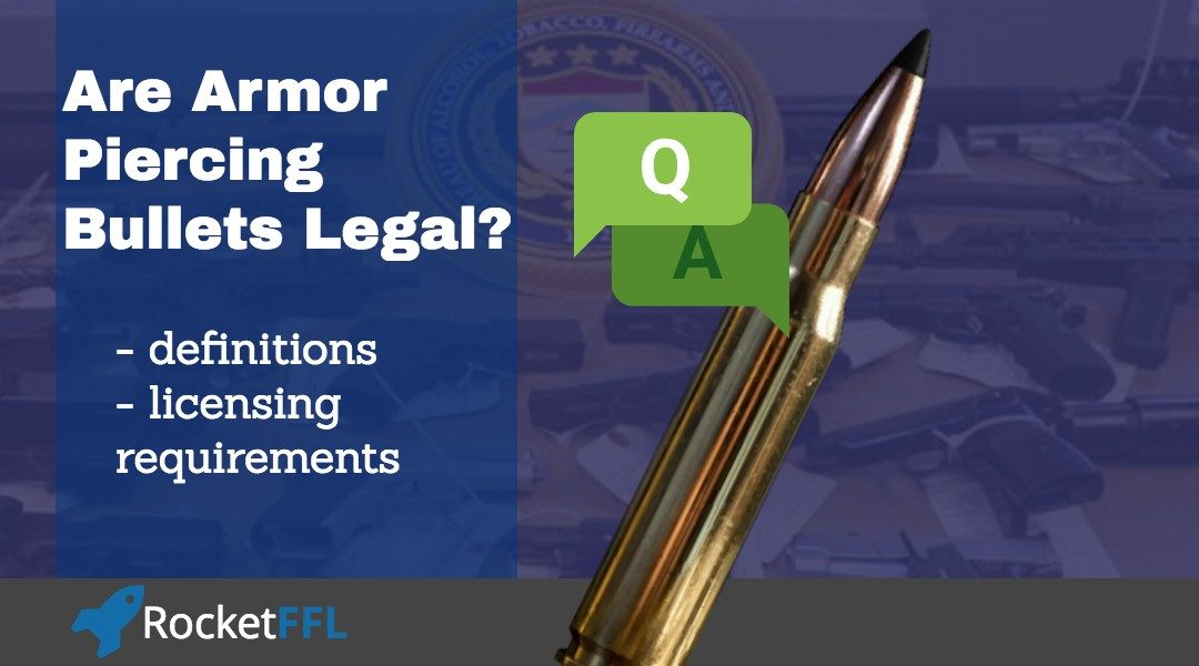 AP Ammo – Are armor piercing bullets legal?