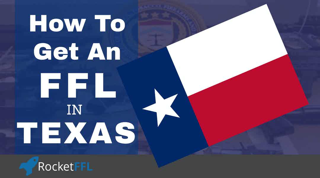 How to Get an FFL in Texas [2021] TX FFL Guide