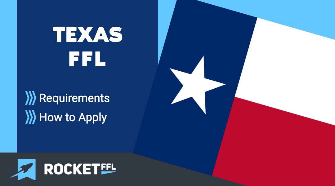 How to Get an FFL in Texas 2021 TX Guide - RocketFFL