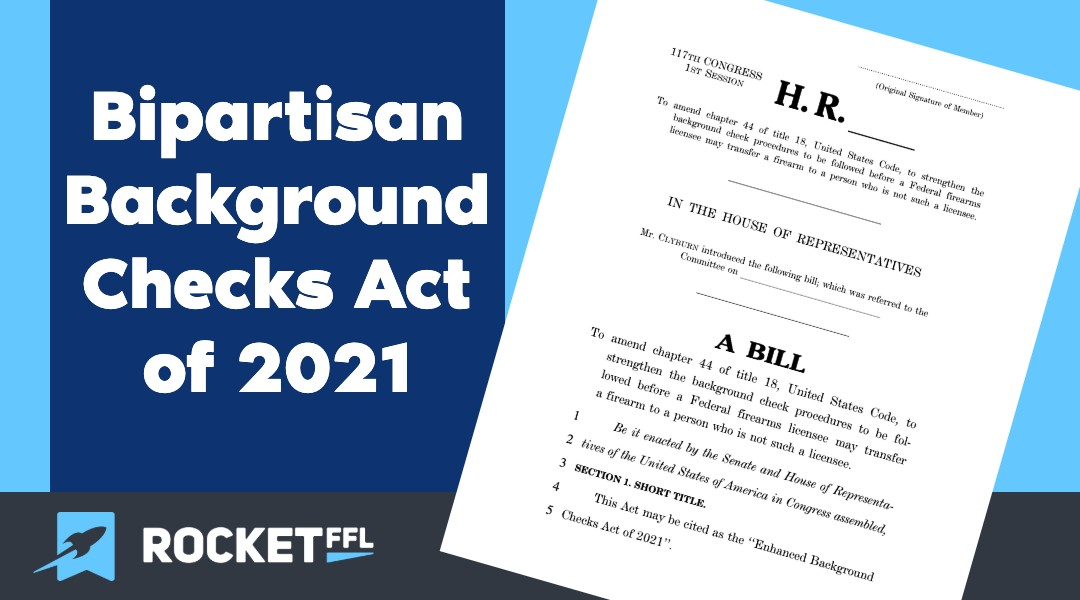 Bipartisan Background Checks Act of 2021 (HR 8) Explained