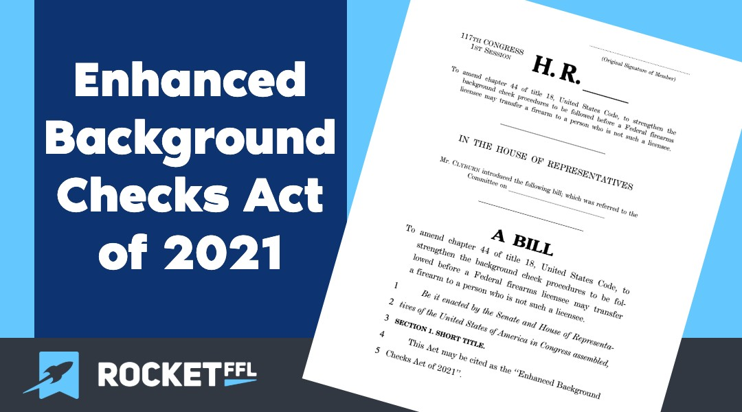 Enhanced Background Check Act 2021 (HR 1446) Explained